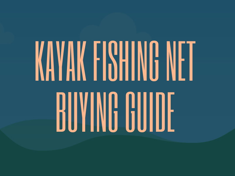kayak fishing net guide