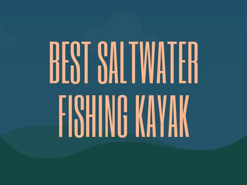 Saltwater Fishing Kayak Guide