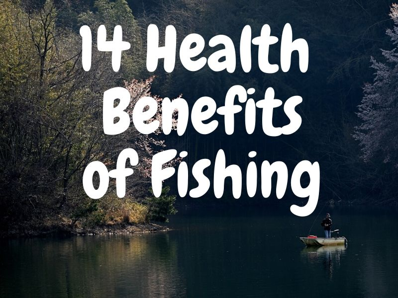 Health Benefits of Fishing