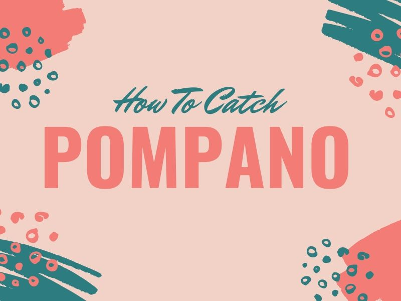 Pompano Fishing Tips
