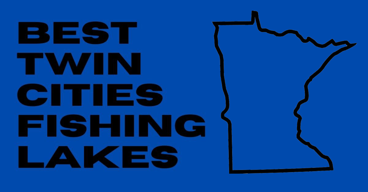 Best Twin Cities Fishing Lakes
