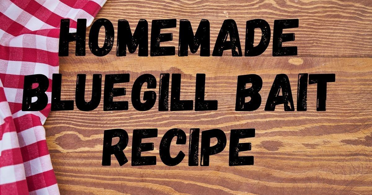 Bluegill bait recipe